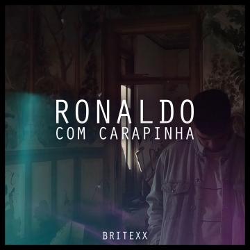 Britexx - Ronaldo com Carapinha