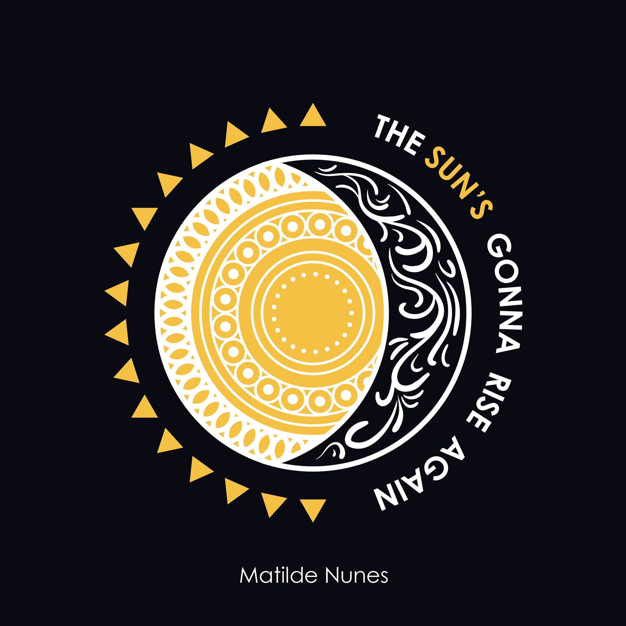 Matilde Nunes - The Sun's Gonna Rise Again