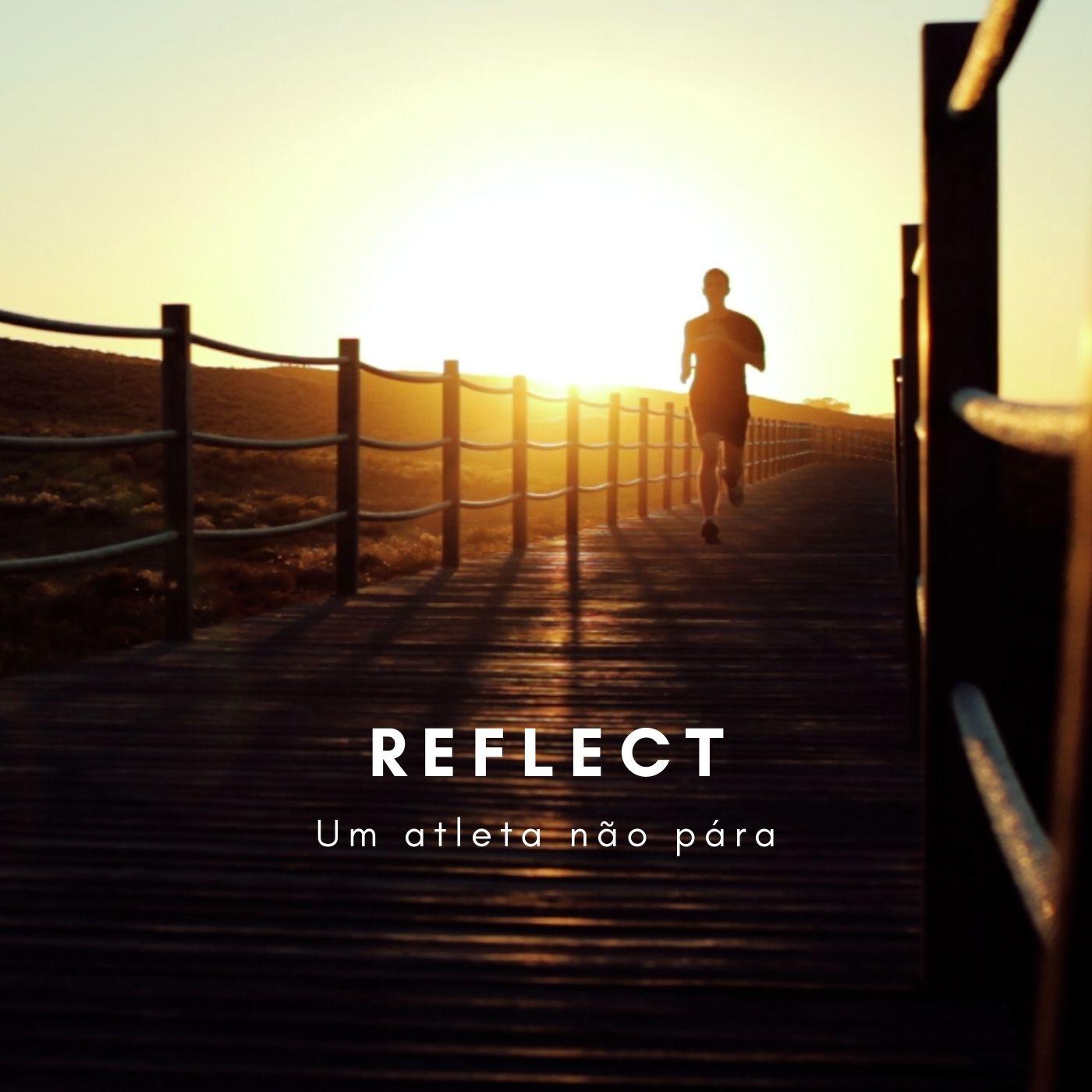 Reflect - Um atleta não pára