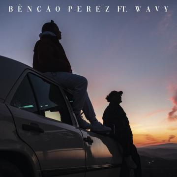Perez feat. Wavy - Bênção