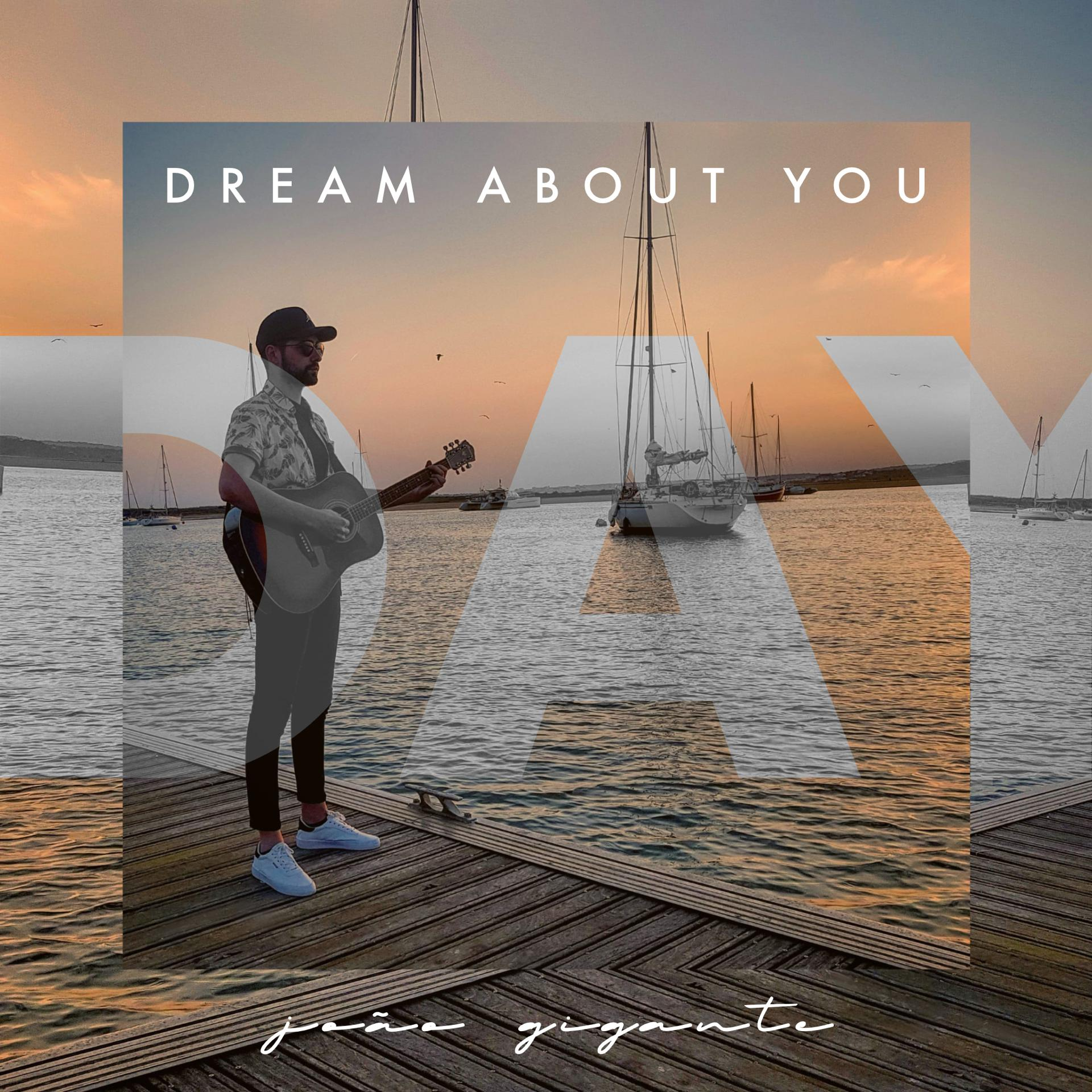 João Gigante - Dream About You