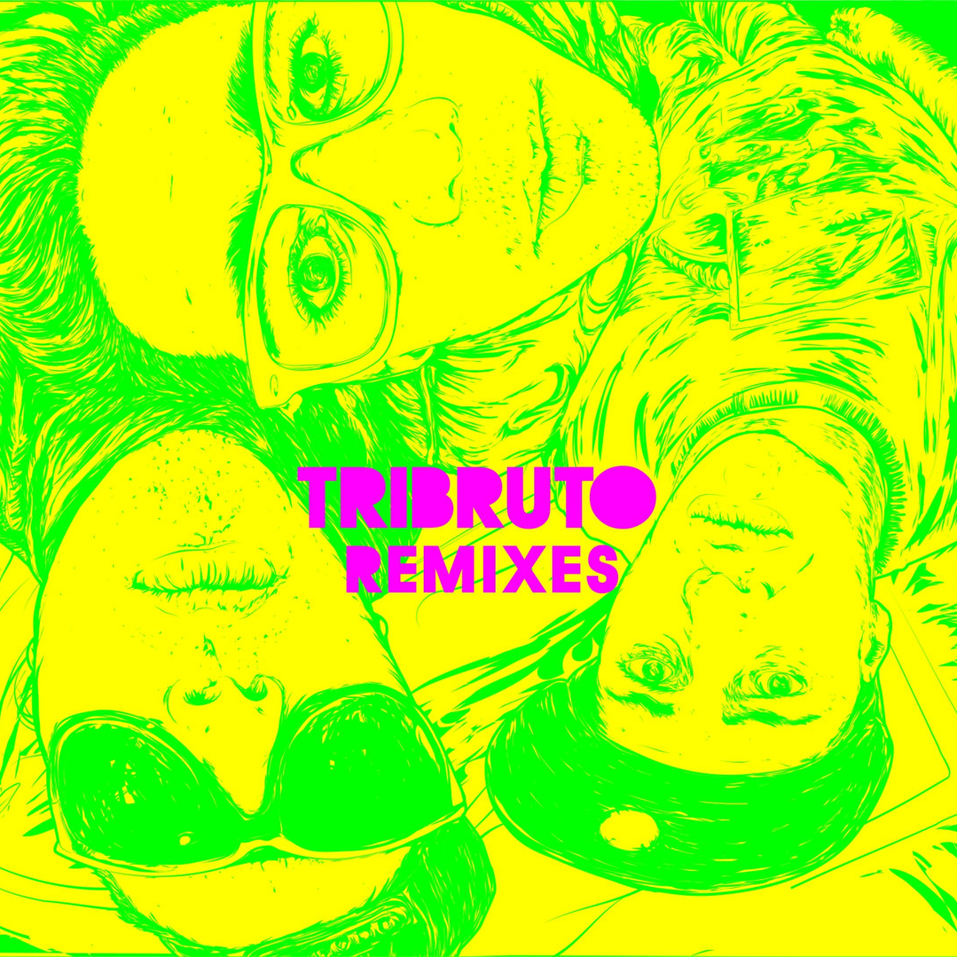 Tribruto - REMIXES