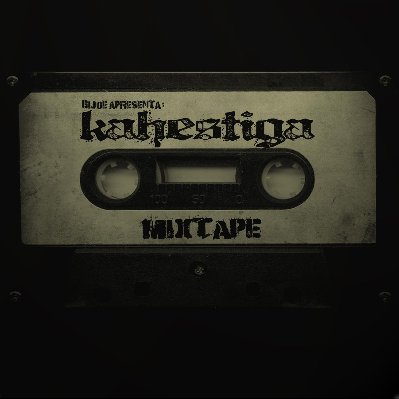 Kahestiga - Kahestiga Mixtape