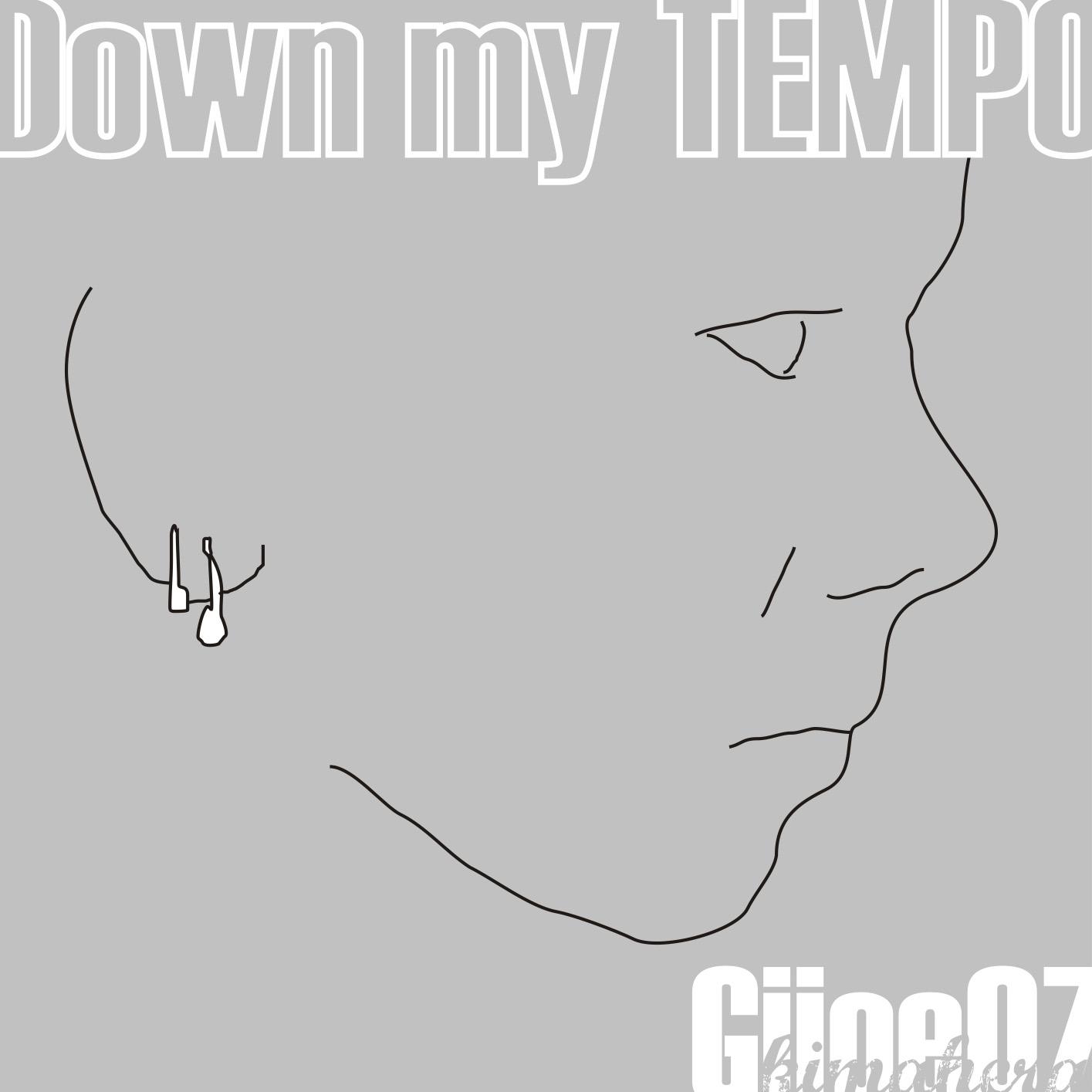 Down my tempo