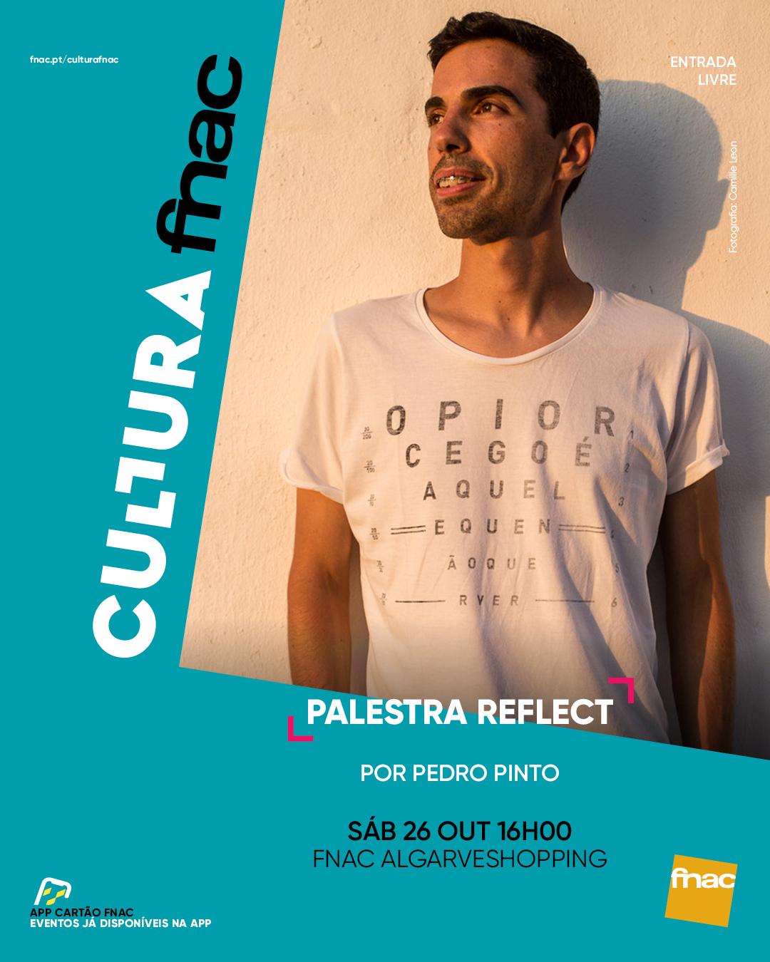 Palestra Pedro Pinto (Reflect) @ FNAC AlgarveShopping
