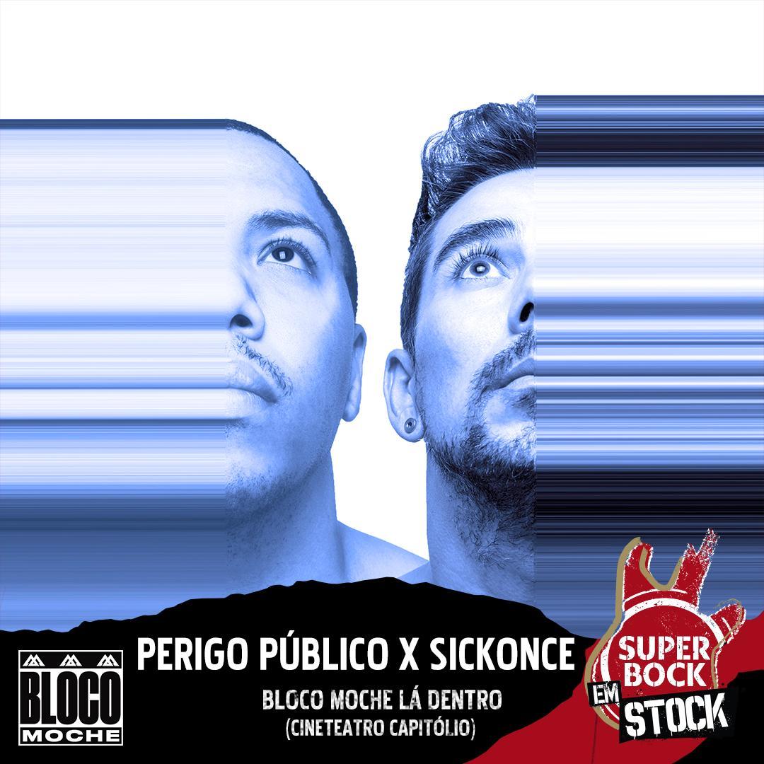 Perigo Público x Sickonce @ Super Bock em Stock