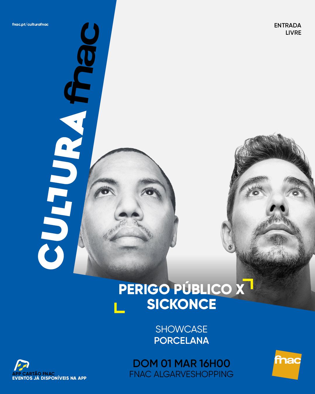Perigo Público & Sickonce (showcase) | Porcelana