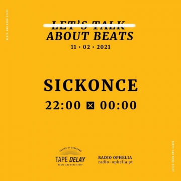 Sickonce @ Let's Talk About Beats