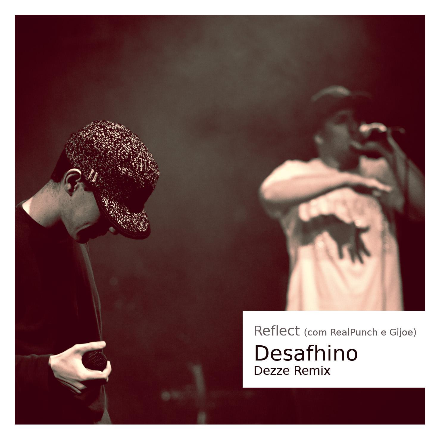 Reflect - Desafhino (com RealPunch e Gijoe) [Dezze Remix]