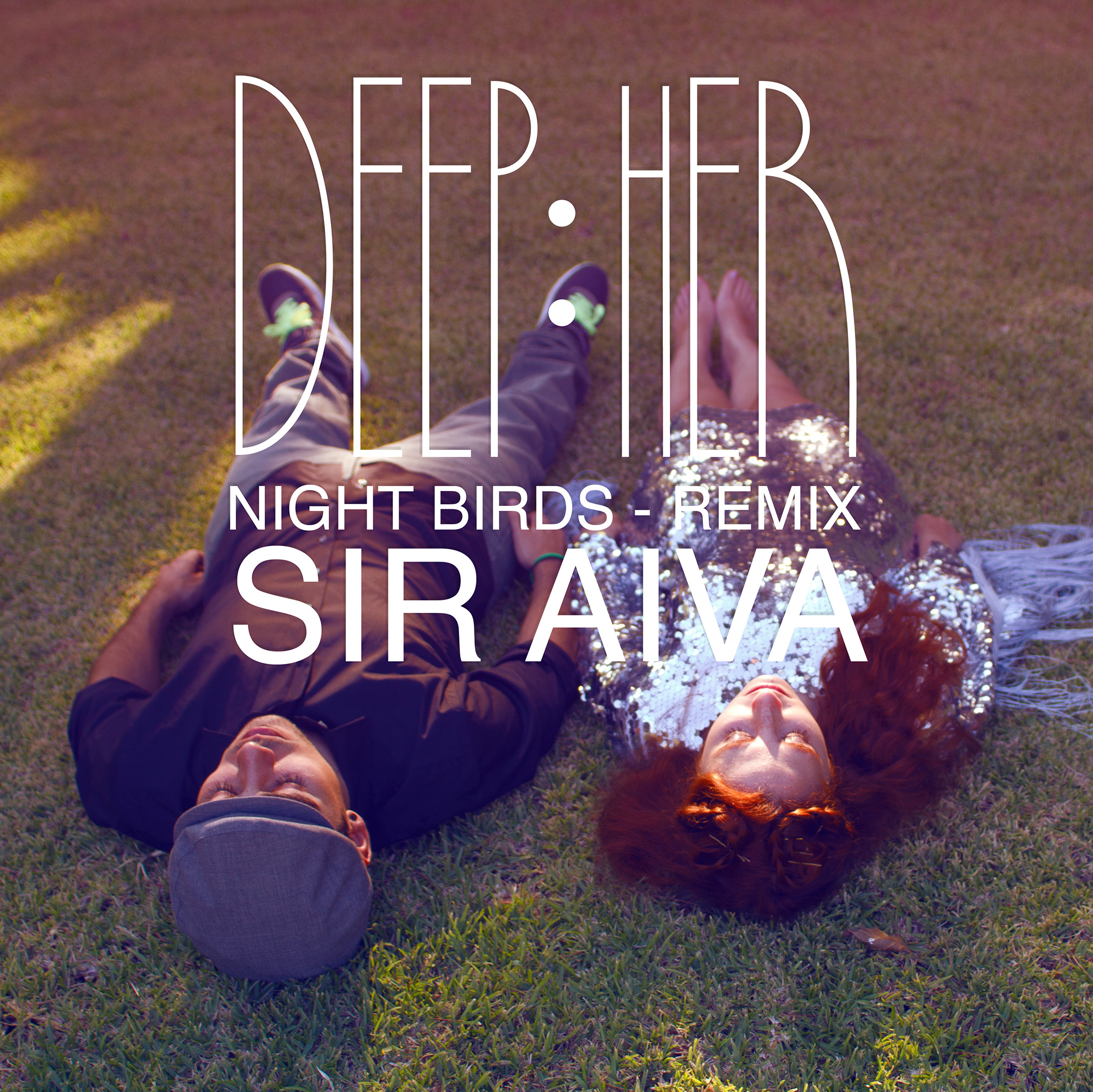 Deep:her - Night Birds (Sir Aiva Remix)