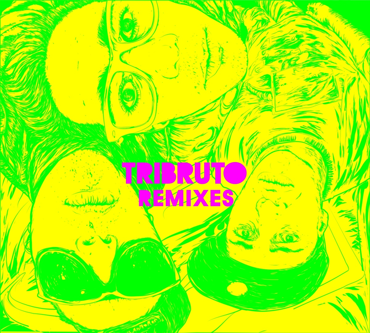 Tribruto - REMIXES