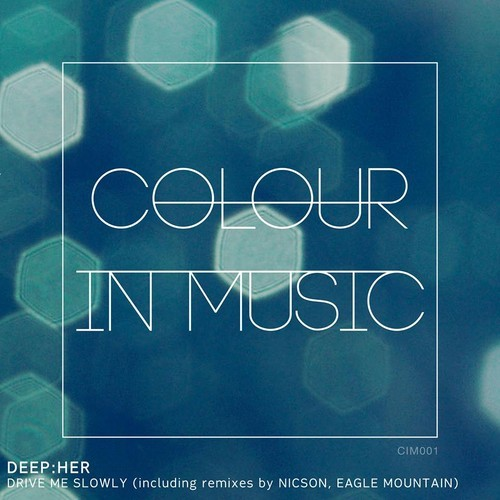 Deep:her @ Colour In Music