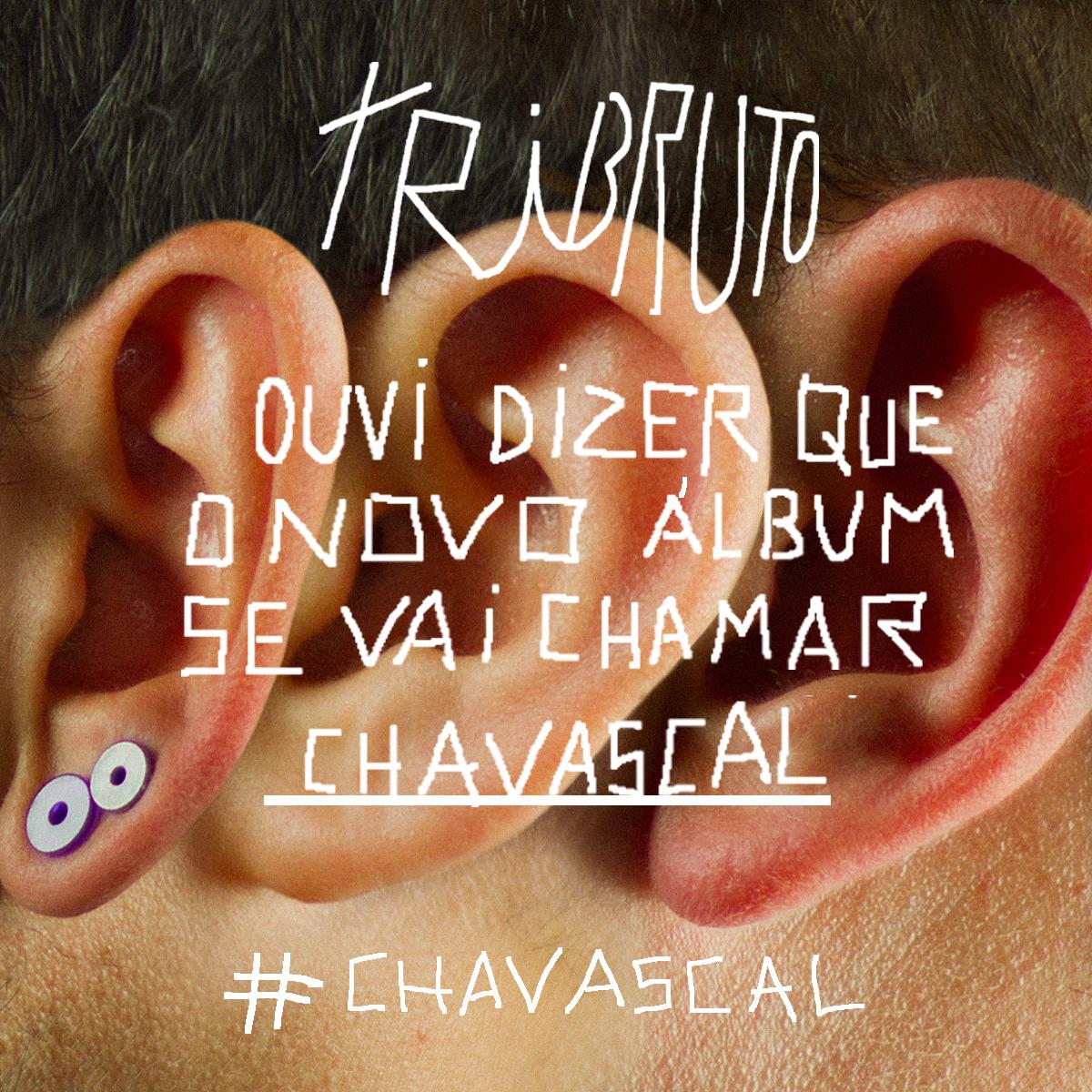 Vai haver Chavascal!