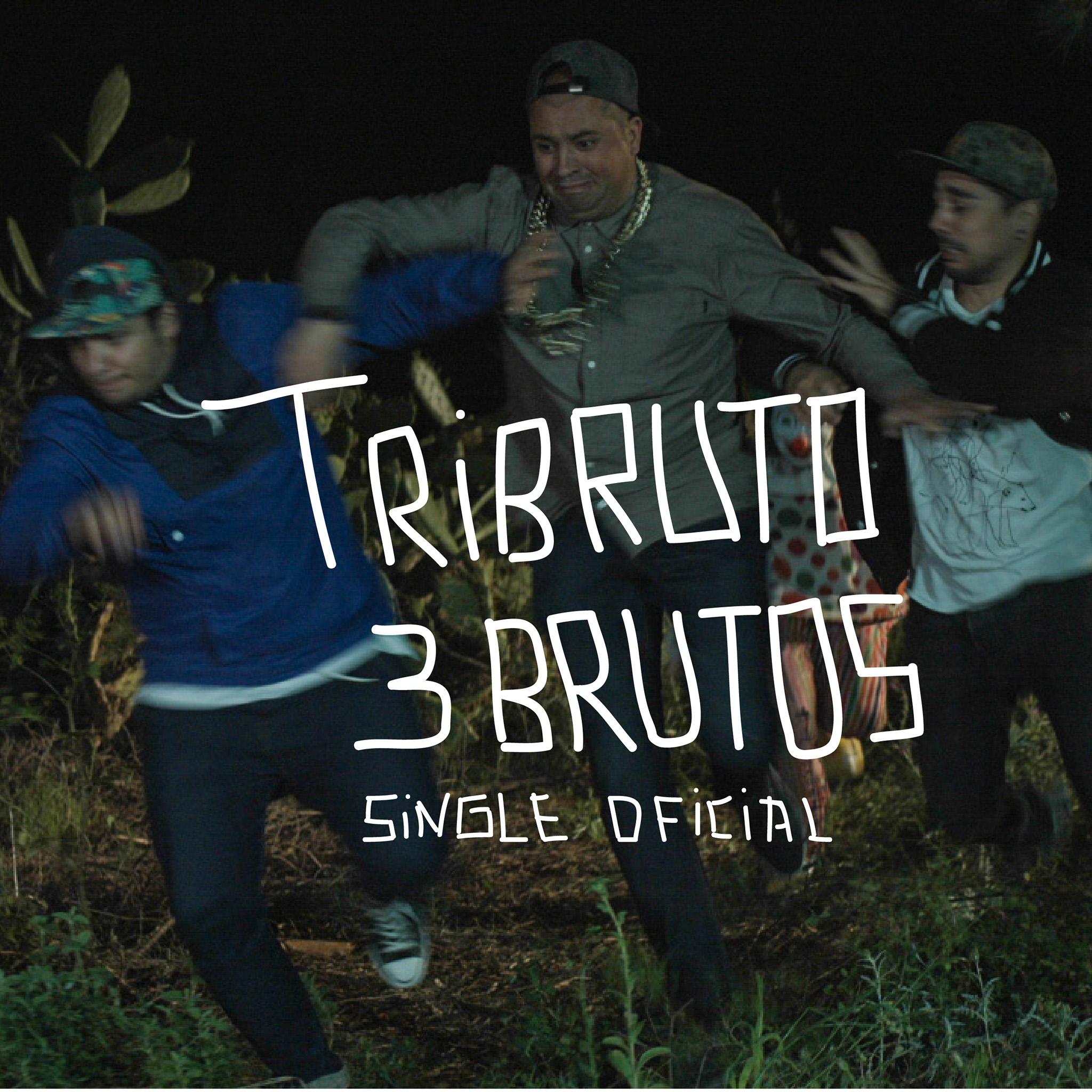 TRIBRUTO - 3 Brutos (Single Oficial)