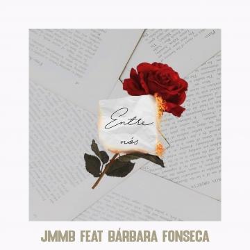JMMB feat. Bárbara Fonseca - Entre Nós