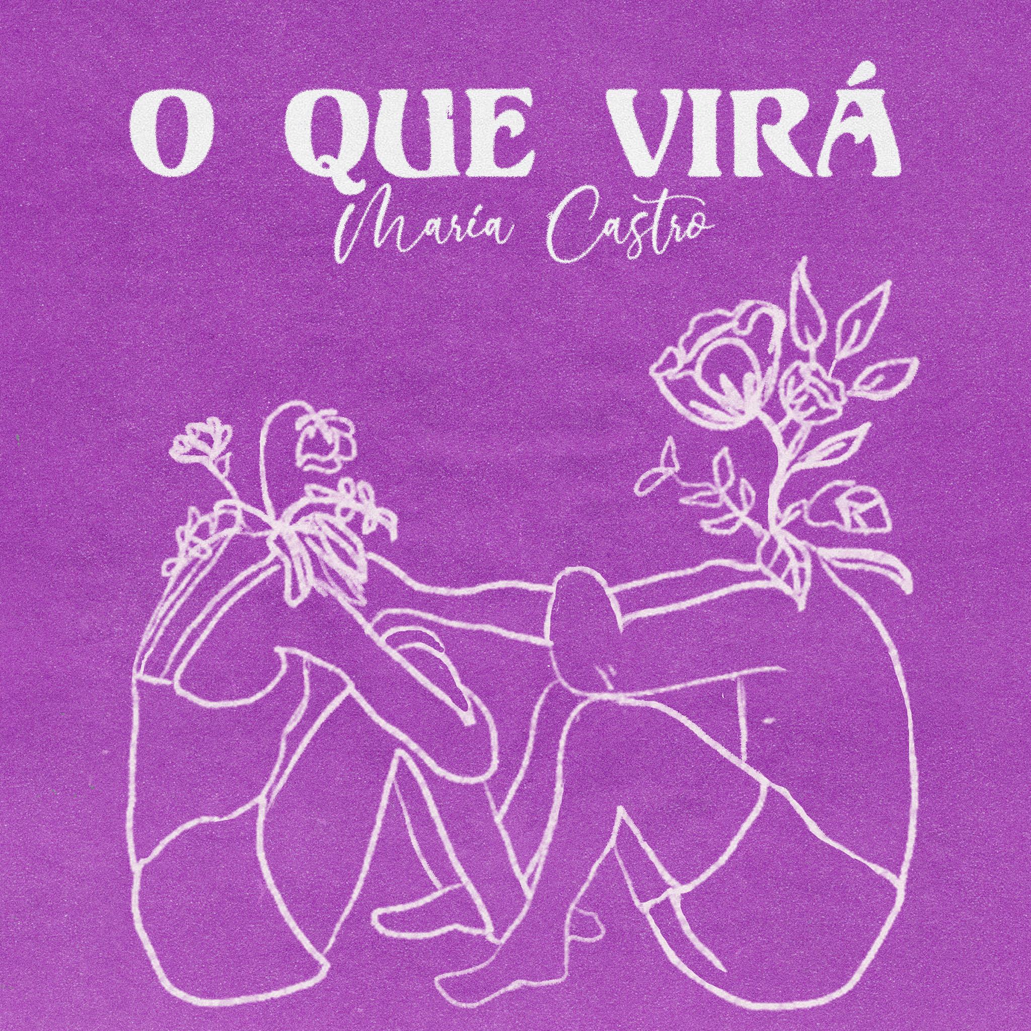 Maria Castro - O Que Virá