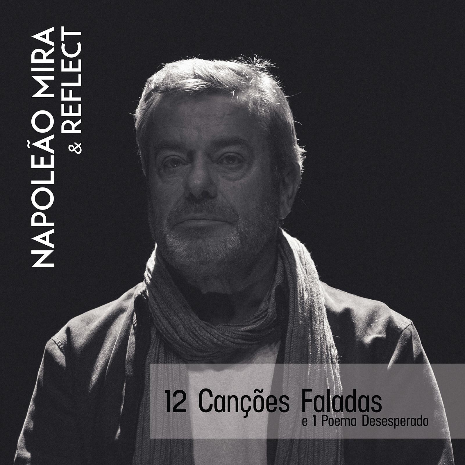Napoleão Mira & Reflect - 12 Canções Faladas e 1 Poema Desesperado