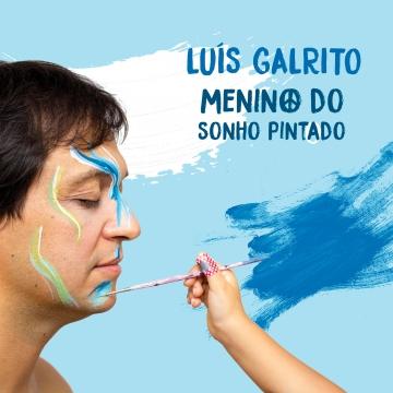 Luís Galrito - Menino do Sonho Pintado